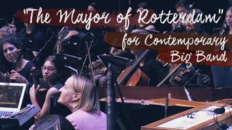 'The Mayor of Rotterdam' for Contemporary Big Band